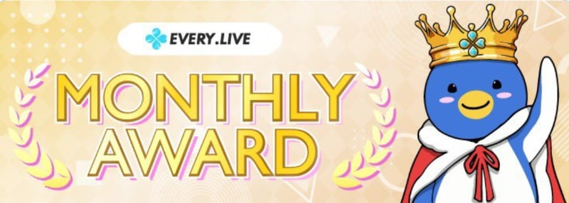 EVERY LIVE MONTHLYAWARD